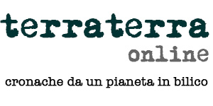 TERRA TERRA ONLINE | Cronache da un pianeta in bilico